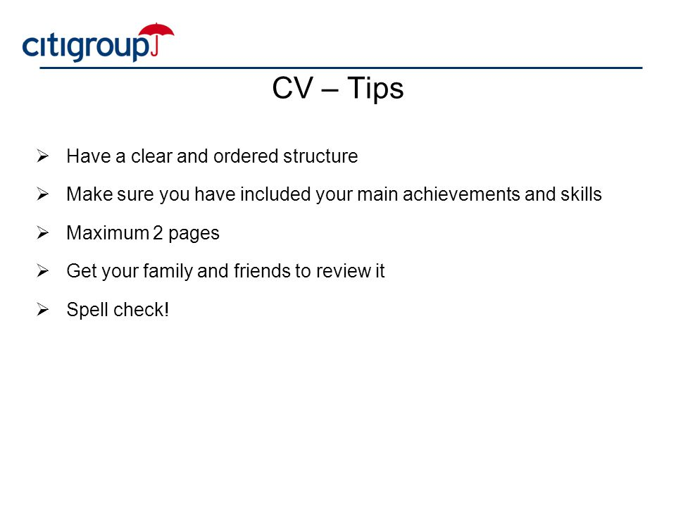 CV – Tips Have a clear and ordered structure