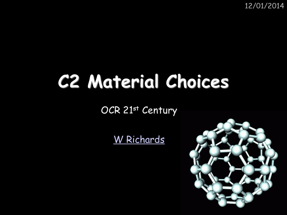 25/03/ /03/2017 C2 Material Choices OCR 21st Century W Richards