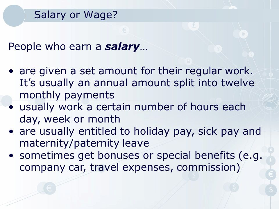 Salary or Wage People who earn a salary…