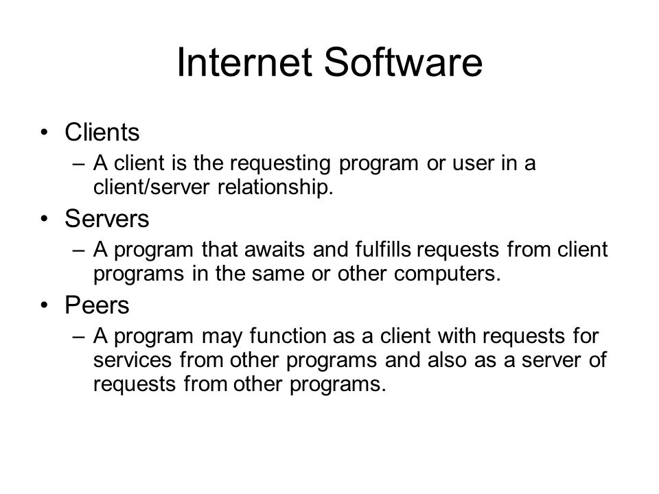 Internet Software Clients Servers Peers