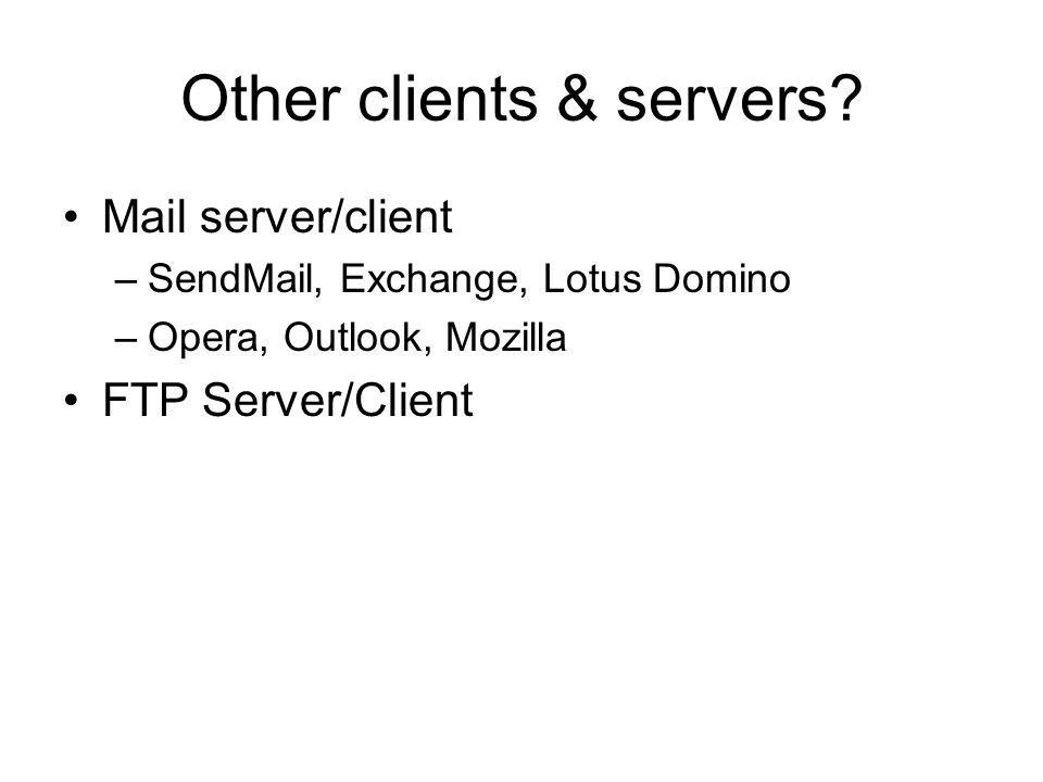 Other clients & servers