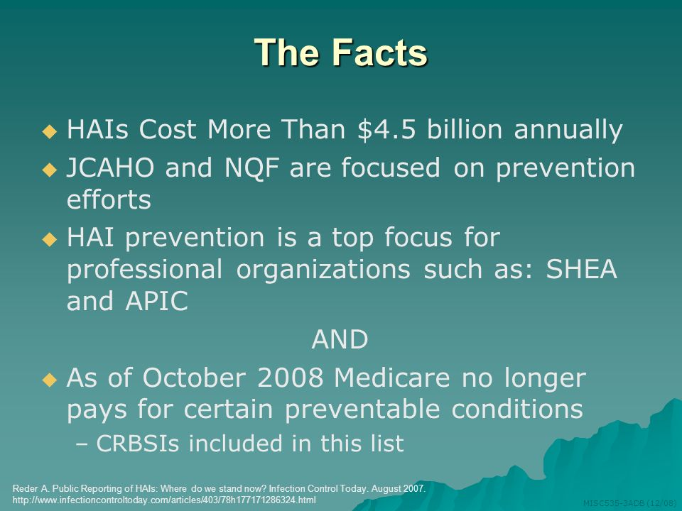 The Facts HAIs Cost More Than $4.5 billion annually