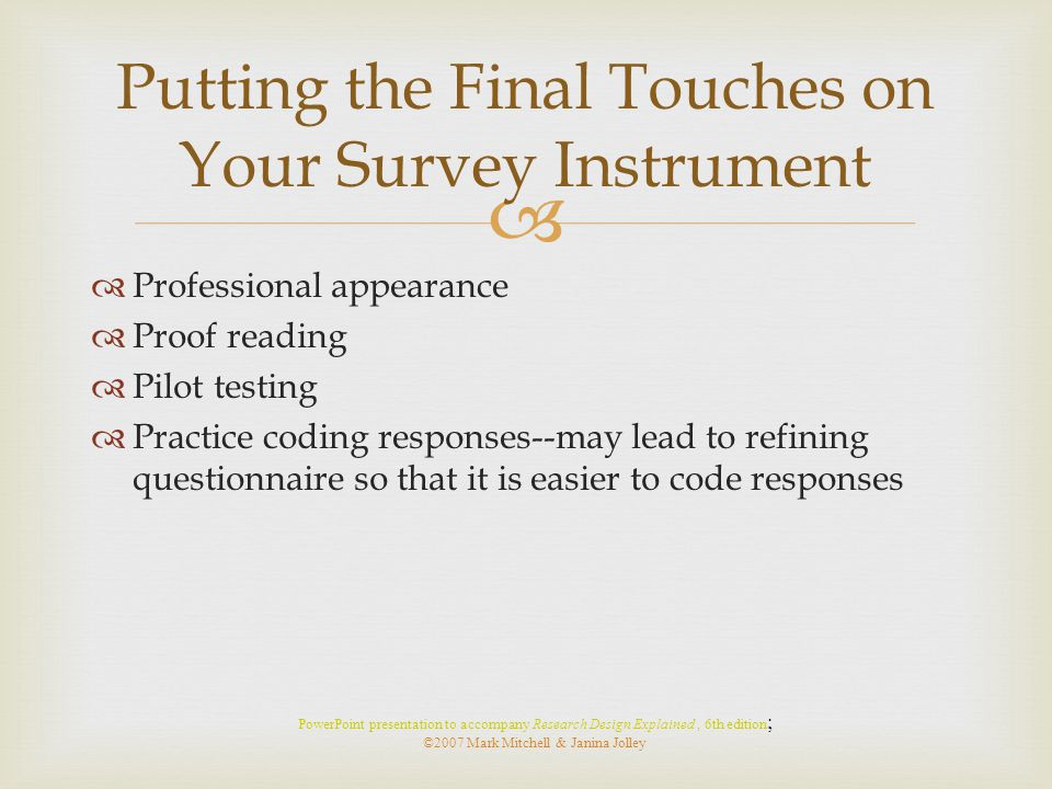 Putting the Final Touches on Your Survey Instrument