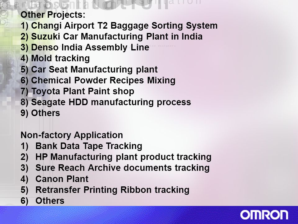 Other Projects: 1) Changi Airport T2 Baggage Sorting System. 2) Suzuki Car Manufacturing Plant in India.