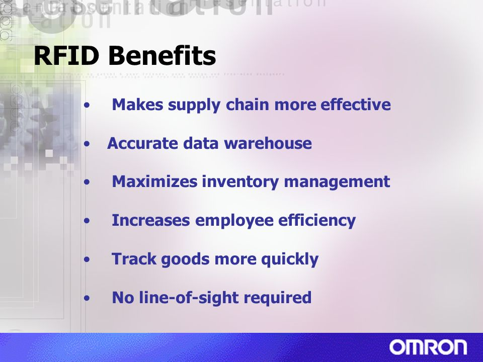 RFID Benefits Makes supply chain more effective