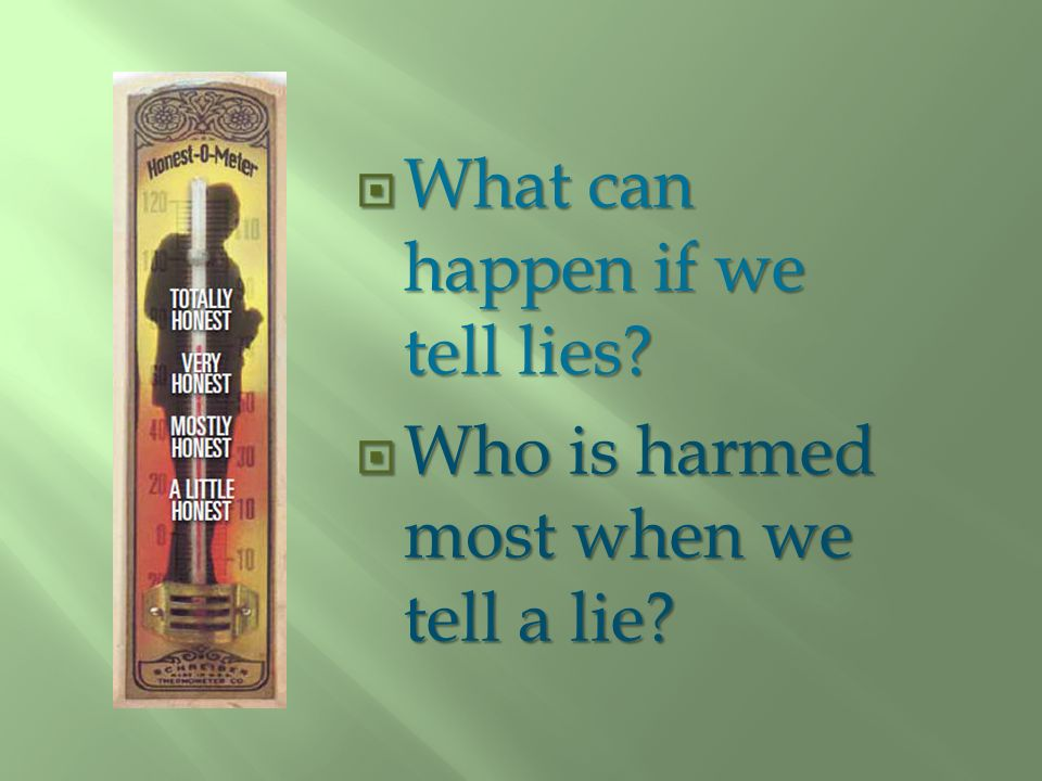 What can happen if we tell lies