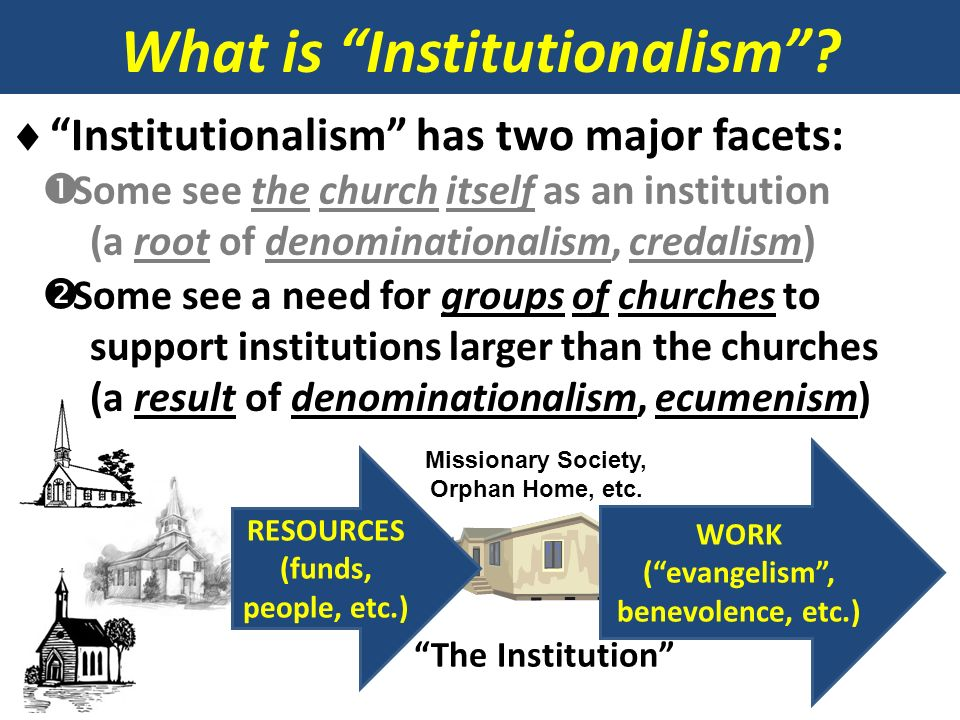 What is Institutionalism ( evangelism , benevolence, etc.)