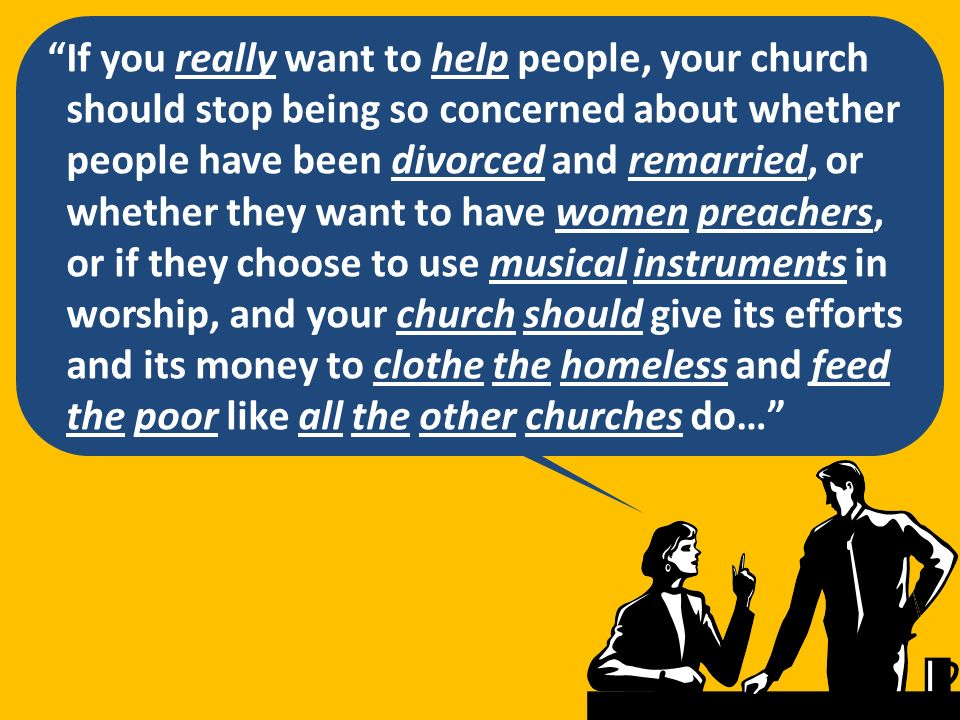 If you really want to help people, your church
