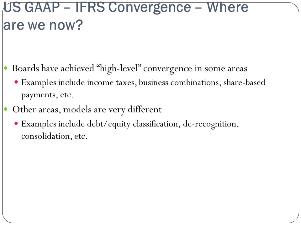 US GAAP – IFRS Convergence – Where are we now