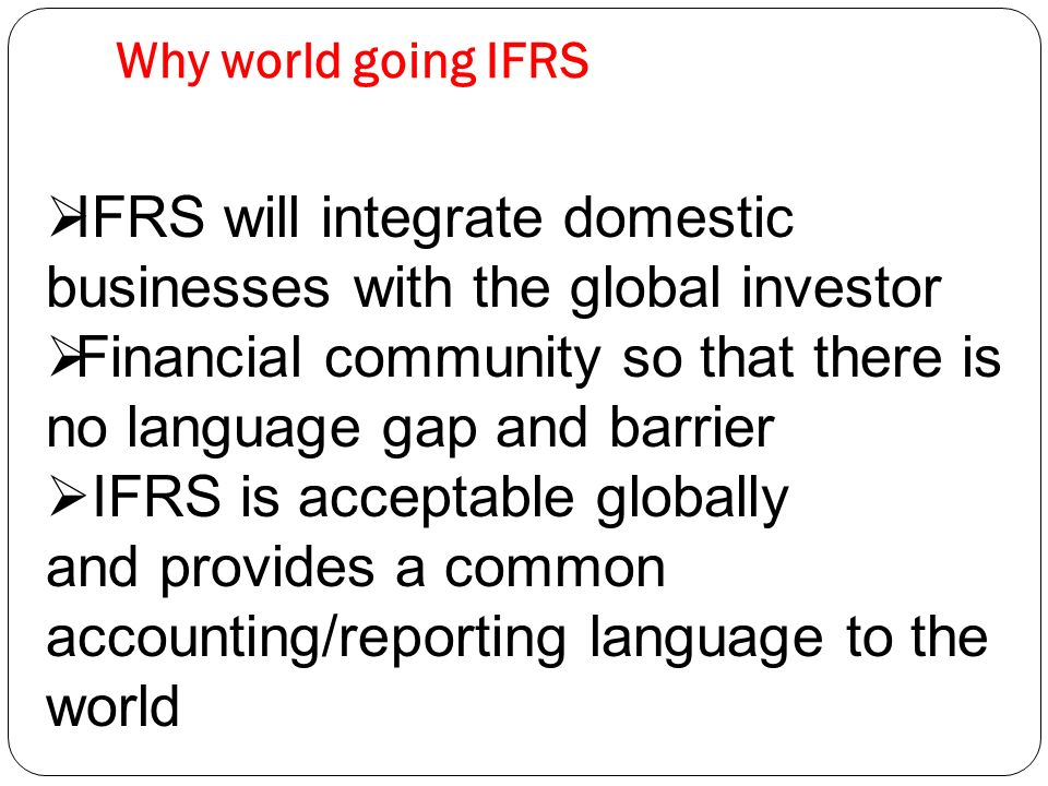 IFRS will integrate domestic businesses with the global investor