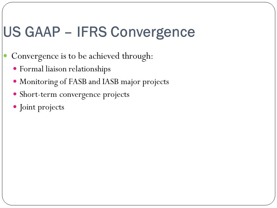 US GAAP – IFRS Convergence