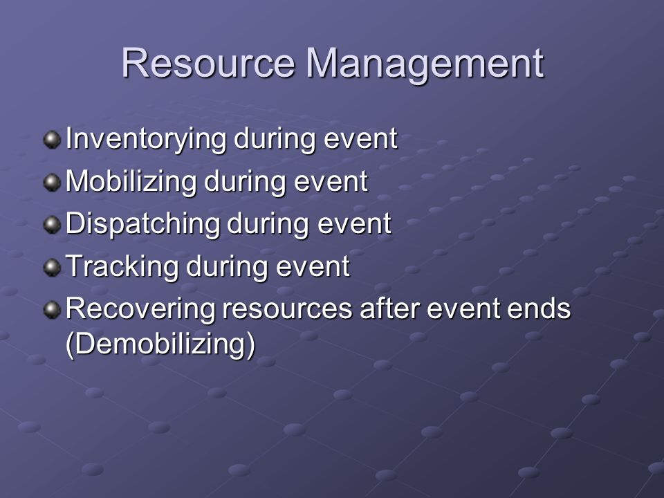 Resource Management Inventorying during event Mobilizing during event