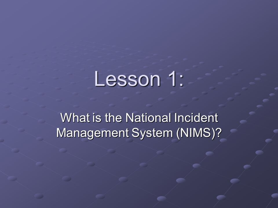What is the National Incident Management System (NIMS)
