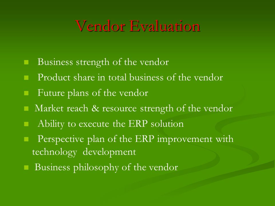 Vendor Evaluation Business strength of the vendor