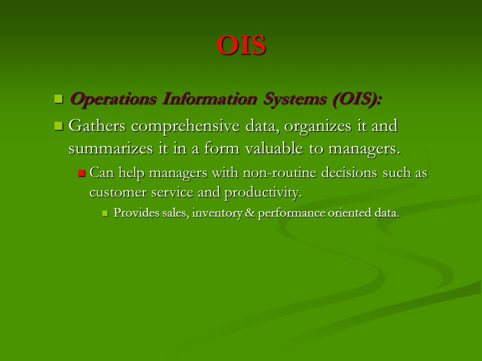 OIS Operations Information Systems (OIS):
