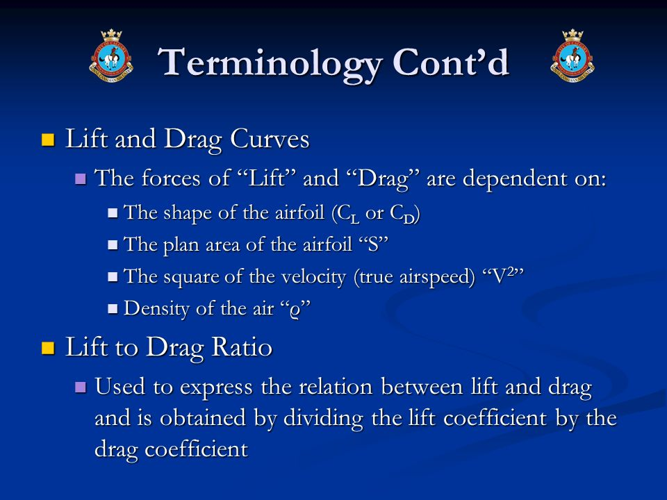 Terminology Cont'd Lift and Drag Curves Lift to Drag Ratio