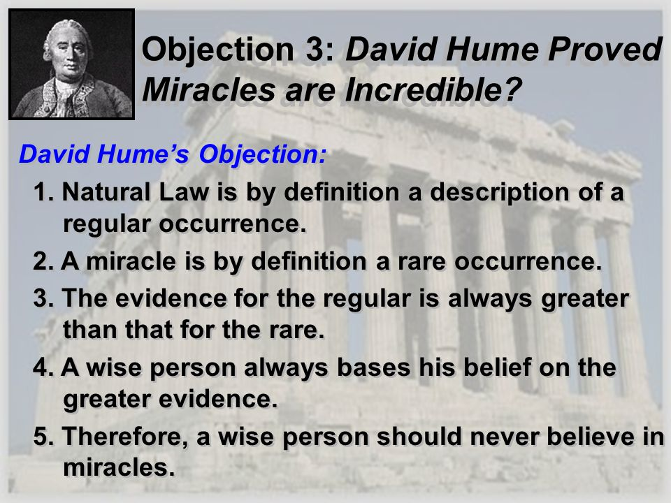 Objection 3: David Hume Proved Miracles are Incredible