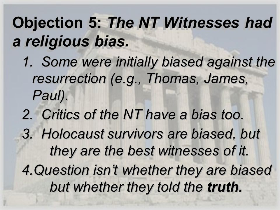 Objection 5: The NT Witnesses had a religious bias.