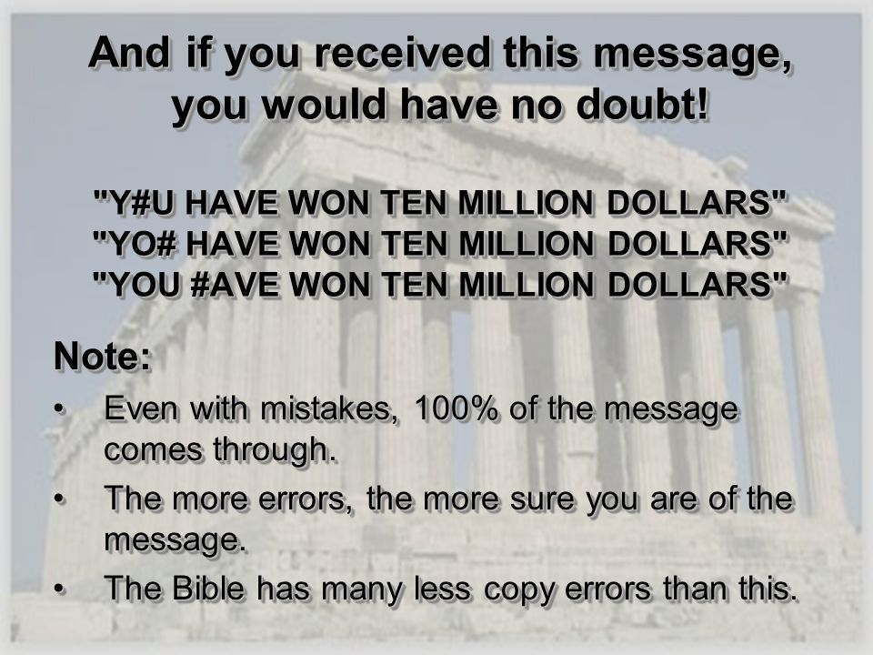 And if you received this message, you would have no doubt