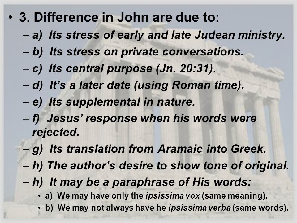 3. Difference in John are due to: