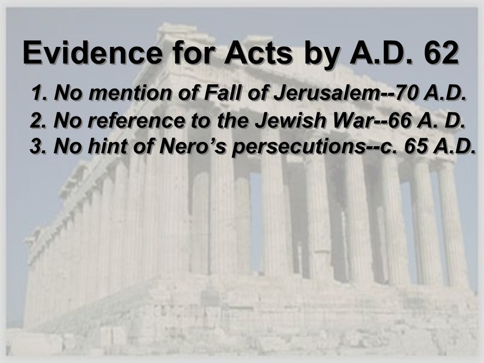 Evidence for Acts by A. D No mention of Fall of Jerusalem--70 A