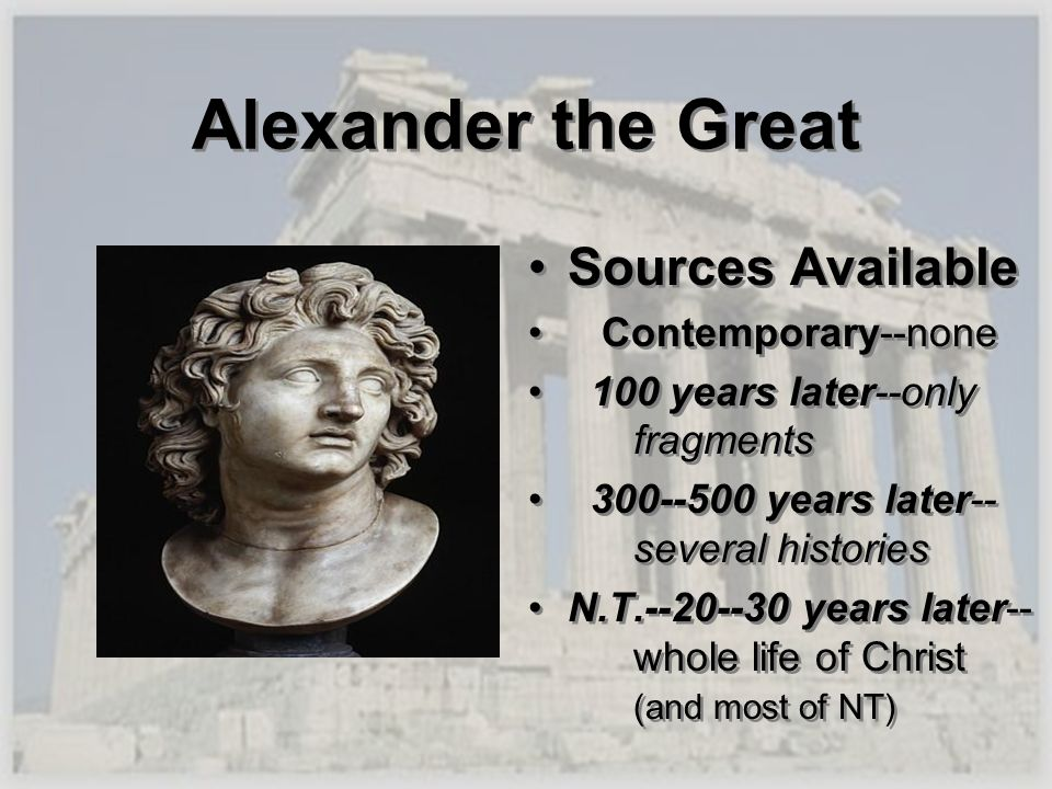 Alexander the Great Sources Available Contemporary--none