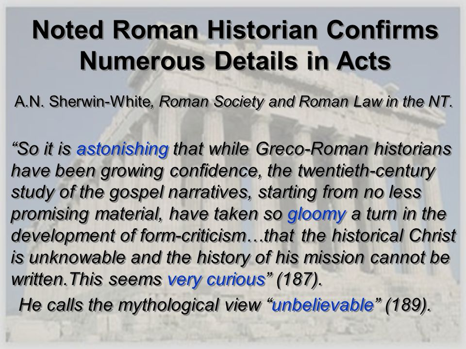 Noted Roman Historian Confirms Numerous Details in Acts