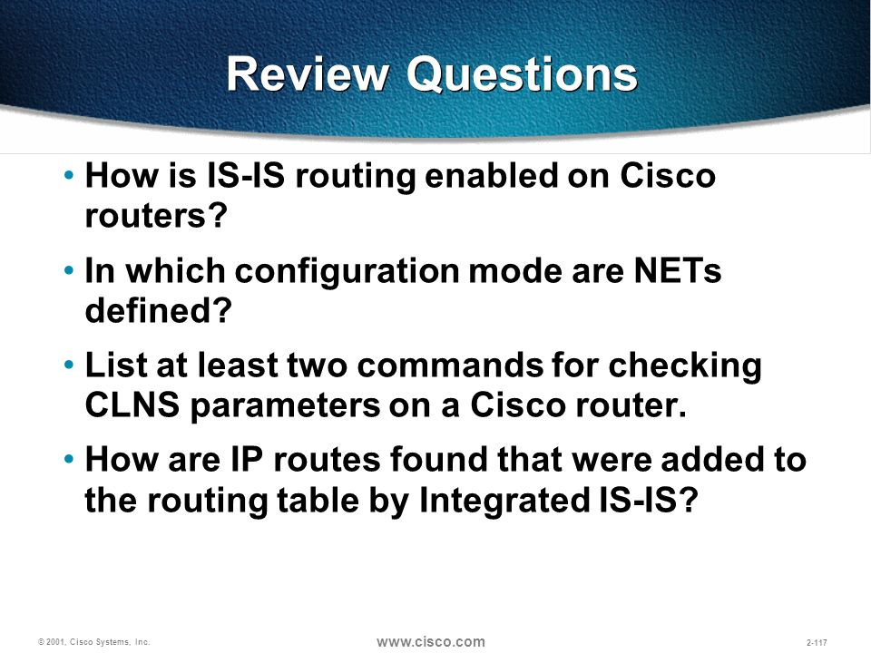 Review Questions How is IS-IS routing enabled on Cisco routers