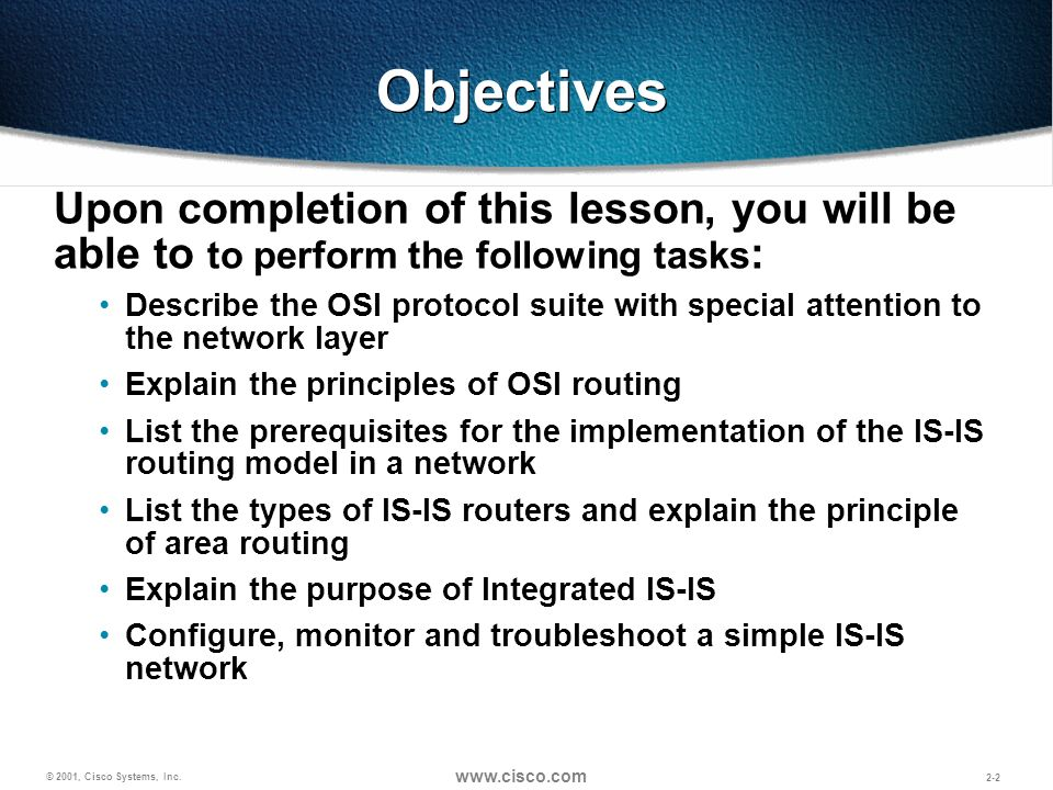Objectives Upon completion of this lesson, you will be able to to perform the following tasks: