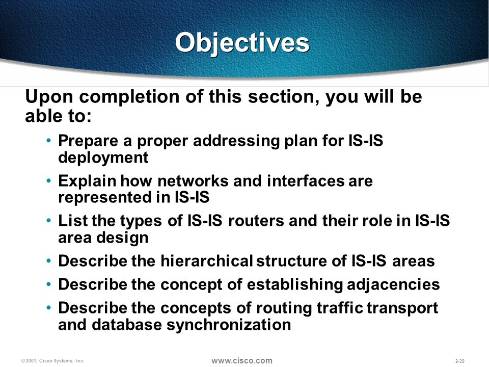 Objectives Upon completion of this section, you will be able to: