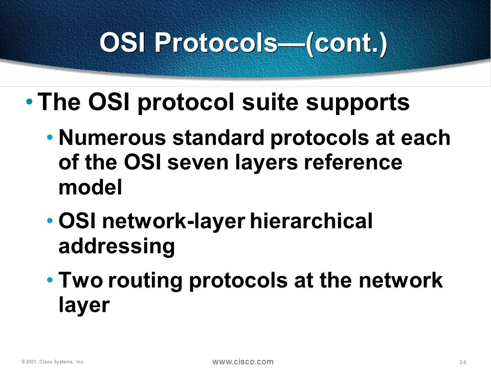 OSI Protocols—(cont.) The OSI protocol suite supports