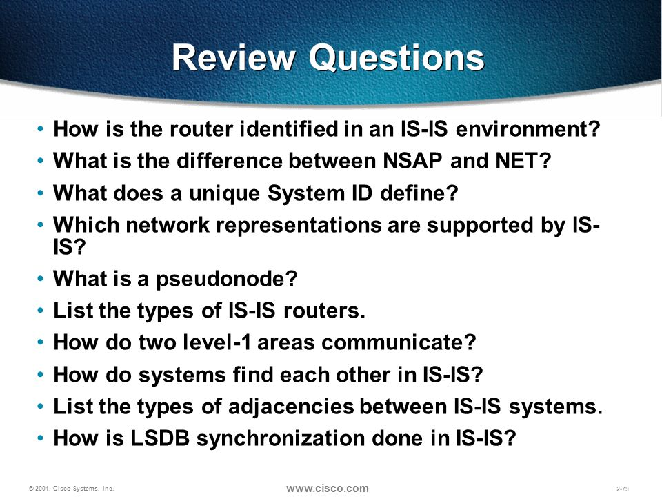 Review Questions How is the router identified in an IS-IS environment