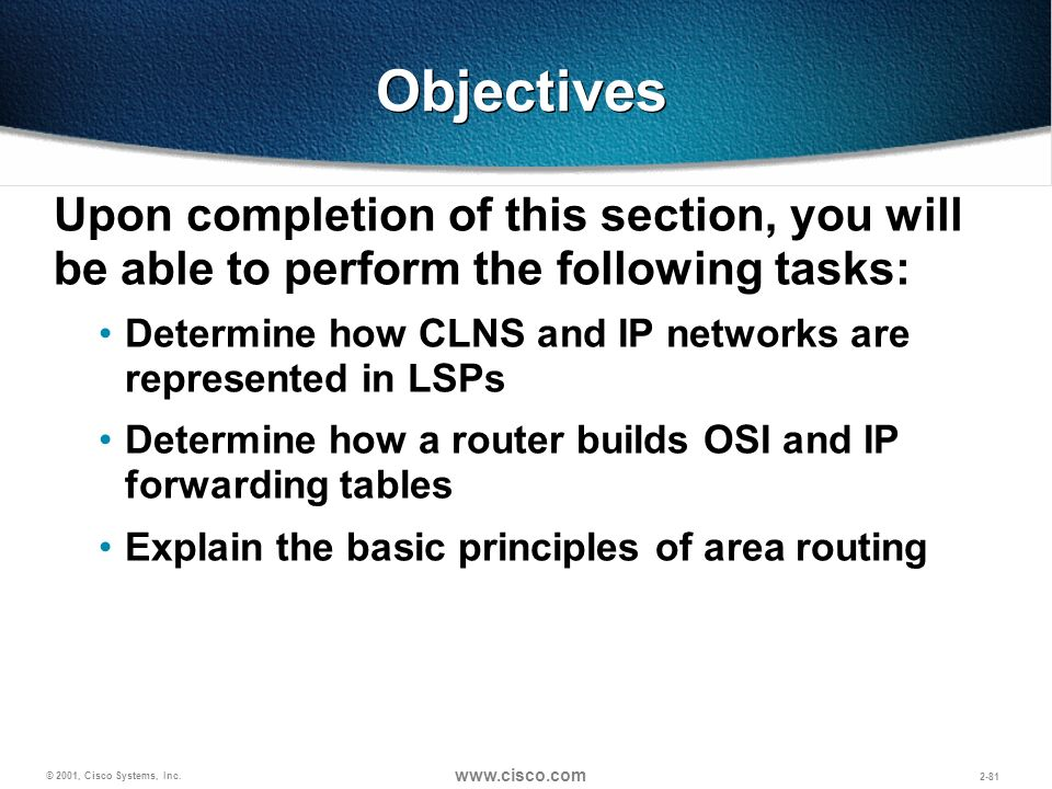 Objectives Upon completion of this section, you will be able to perform the following tasks: