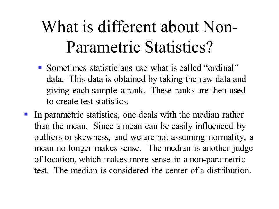 What is different about Non-Parametric Statistics