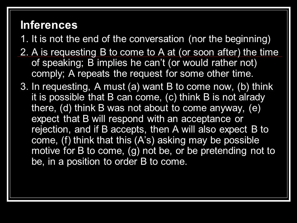 Inferences 1. It is not the end of the conversation (nor the beginning)