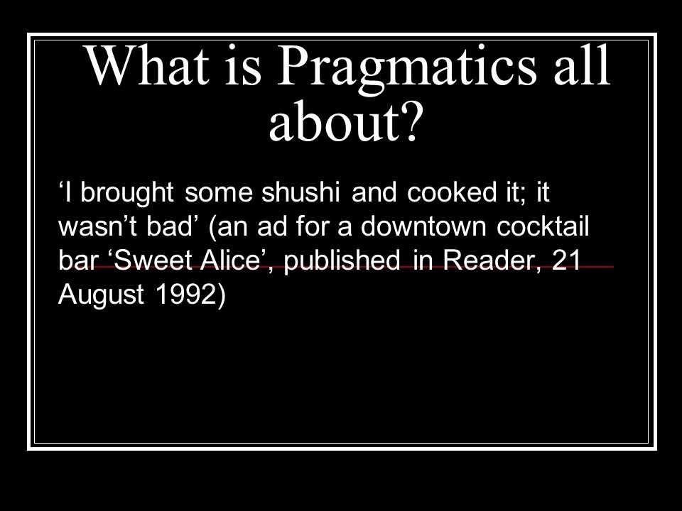 What is Pragmatics all about