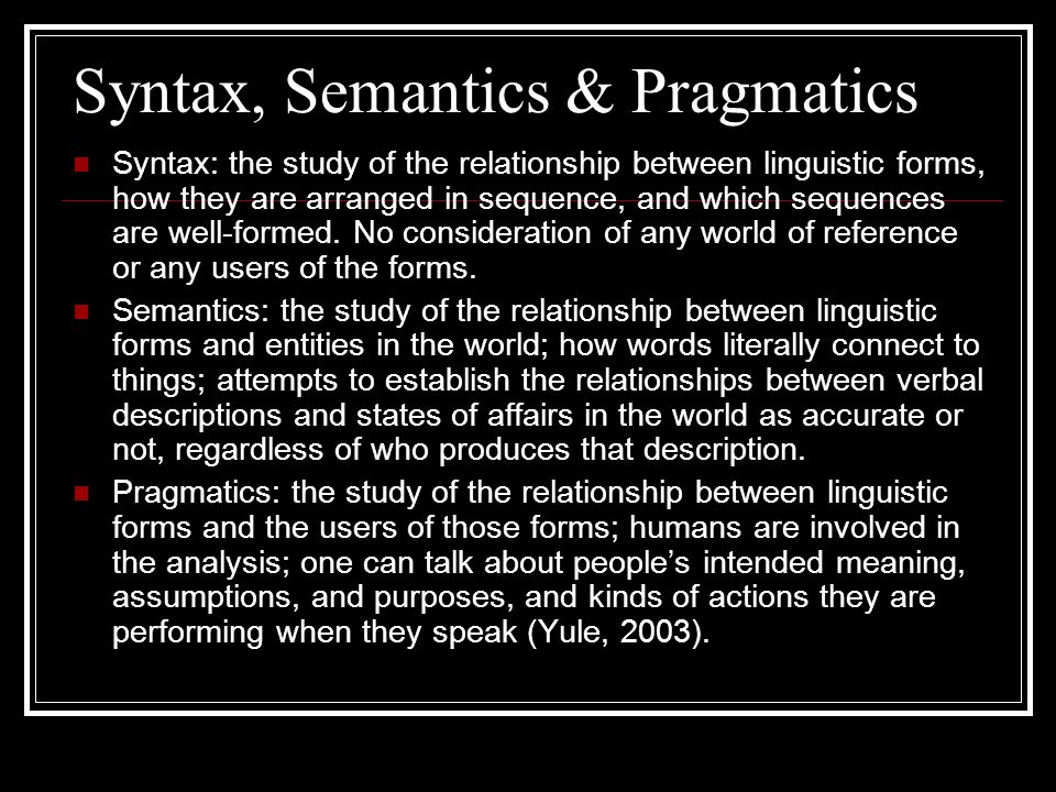 Syntax, Semantics & Pragmatics