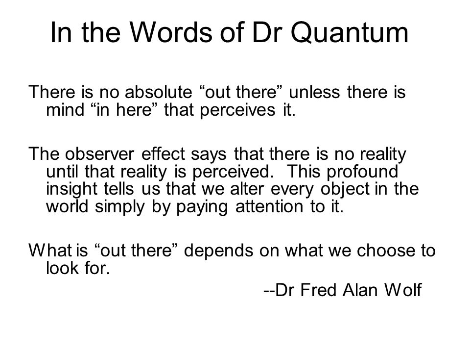 In the Words of Dr Quantum