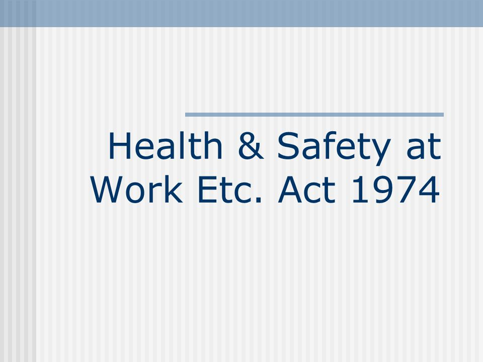 Health & Safety at Work Etc. Act 1974