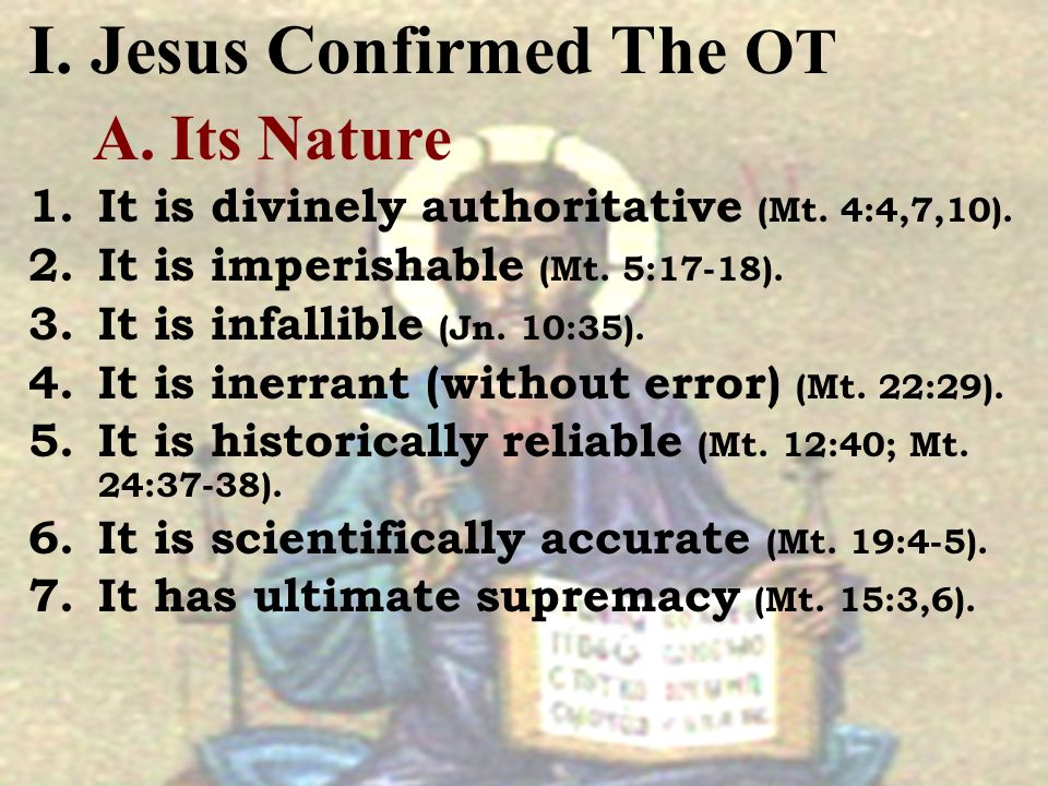 I. Jesus Confirmed The OT