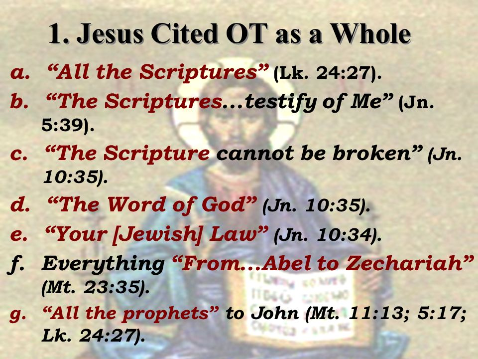 1. Jesus Cited OT as a Whole