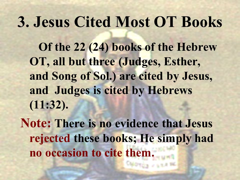 3. Jesus Cited Most OT Books