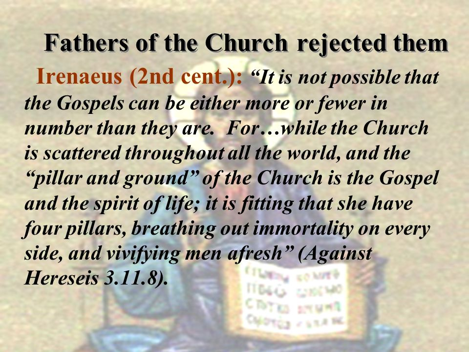 Fathers of the Church rejected them