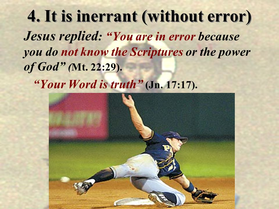 4. It is inerrant (without error)