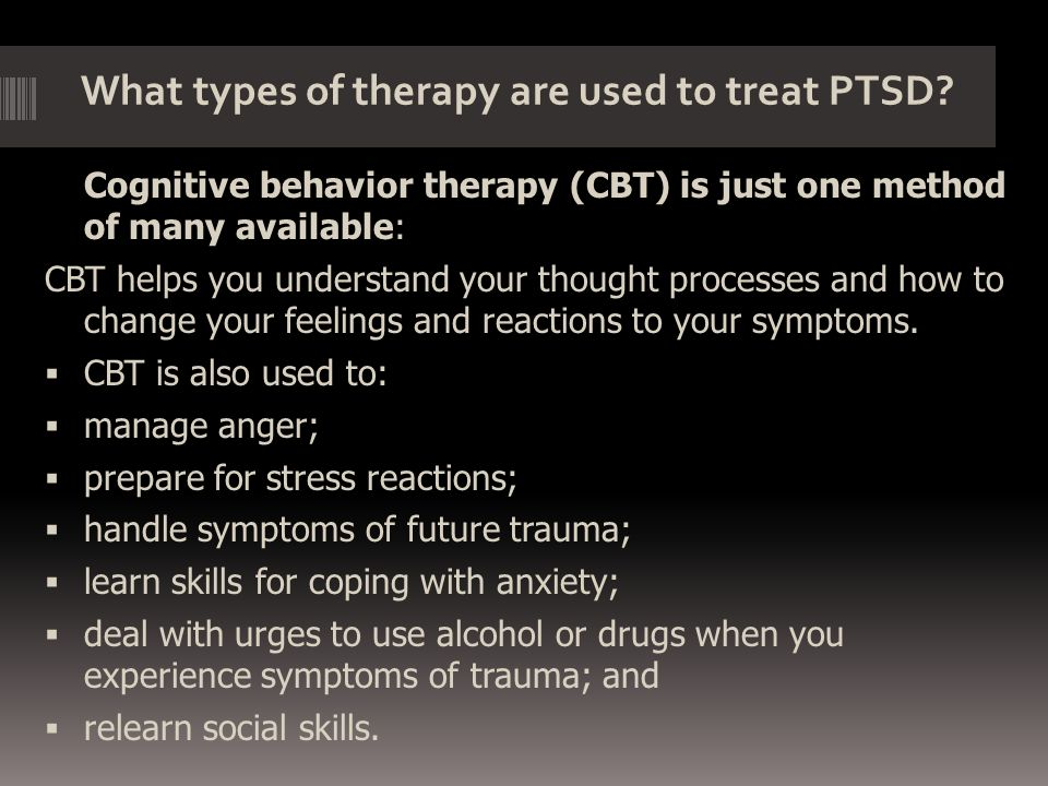What types of therapy are used to treat PTSD