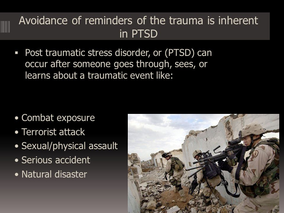 Avoidance of reminders of the trauma is inherent in PTSD