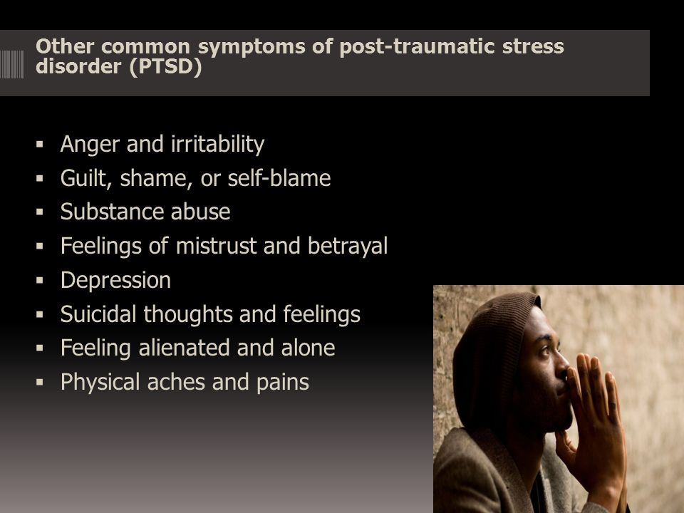 Anger and irritability Guilt, shame, or self-blame Substance abuse