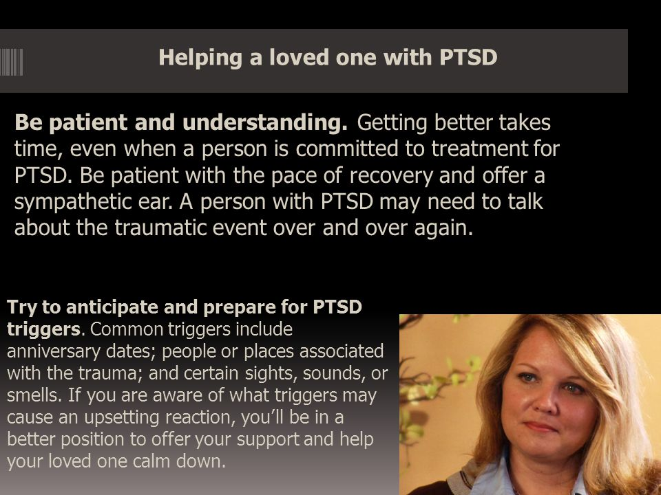 Helping a loved one with PTSD