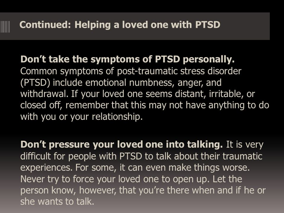Continued: Helping a loved one with PTSD