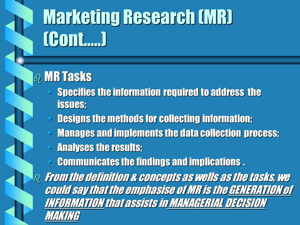 Marketing Research (MR) (Cont.....)